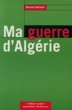 Ma Guerre d'Algérie a été publié par les éditions lyonnaises Golias (© DR)