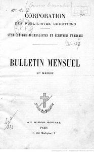 Dès sa naissance en 1886, la Corporation des publicistes chrétiens (inclut un syndicat spécifique créé par des journalistes. Ici, leur bulletin mensuel en 1904 © DR/BNF).