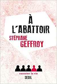 Dans ce livre publié dans une collection créée pr Pierre Rosanvallon , Stéphane Geffroy témoigna de l'engagement syndical d'un ouvrier qui peut faire bouger collectivement les situations les plus dures (© DR).